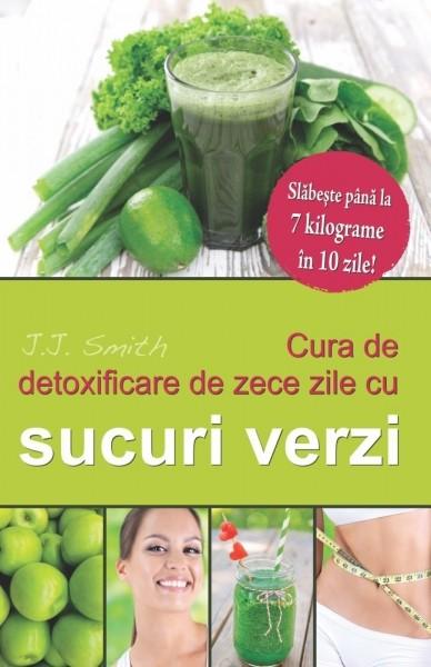 Cura de3 detoxificare de zece zile cu sucuri verzi