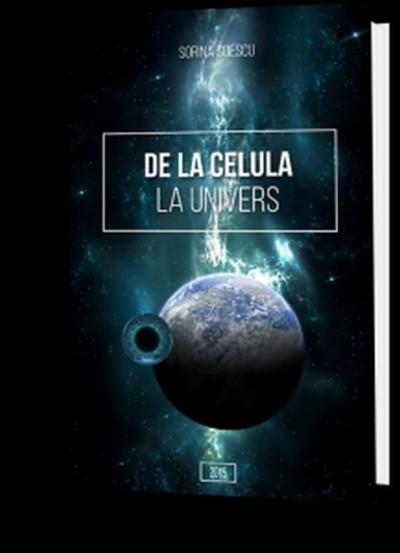 De la celula la univers