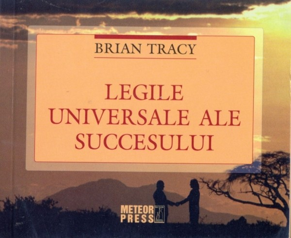 Legile universale ale succesului
