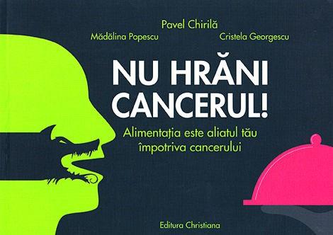 Nu hrani cancerul