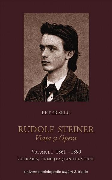 Rudolf Steiner Viata si opera vol.1