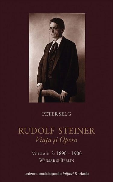 Rudolf Steiner Viata si opera vol.2