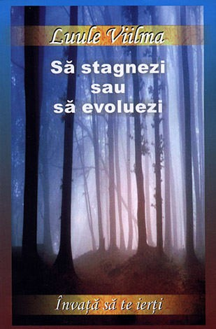 Sa stagnezi sau sa evoluezi