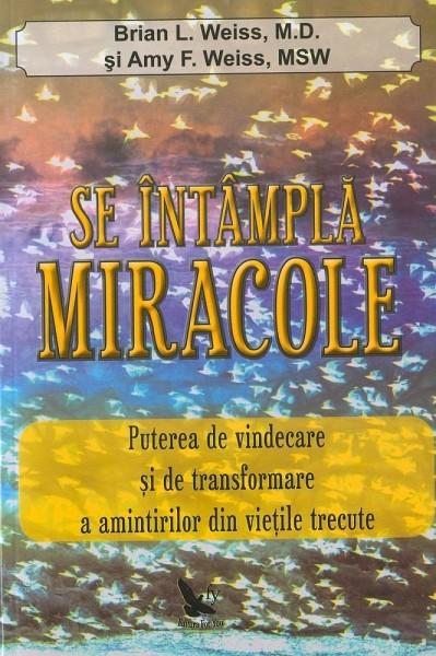 Se intampla miracole