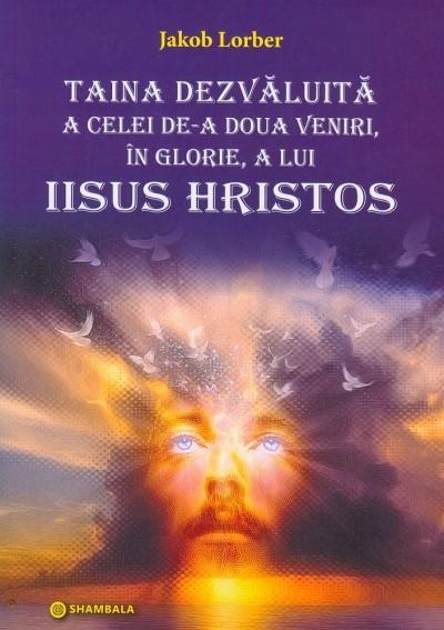 Taina dezvaluita a celei de-a doua veniri in glorie a lui iisus hristos