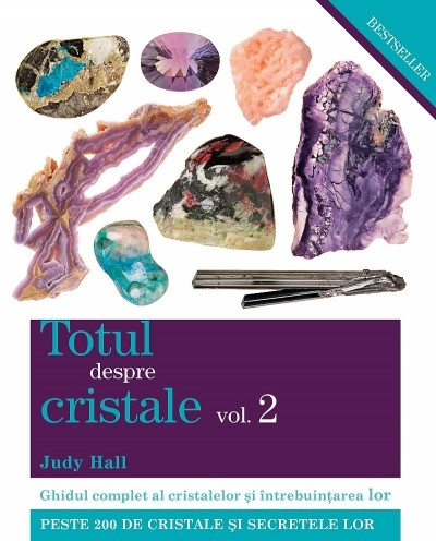 Totul despre cristale vol.2