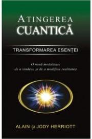 Atingerea cuantica Transformarea esentei