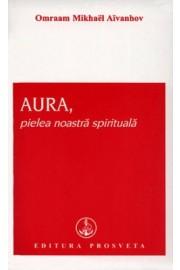 Aura,pielea noastra spirituala