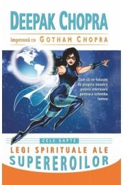 Cele sapte legi spirituale ale supereroilor