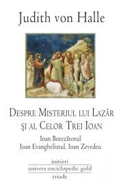 Despre misteriul lui Lazar si al celor trei Ioan