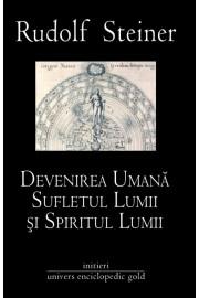 Devenirea umana,sufletul lumii si spiritul lumii
