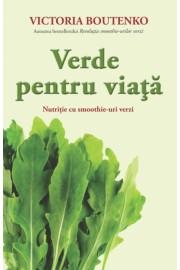 VERDE PENTRU VIAŢĂ                                                Nutriţie cu smoothie-uri verzi