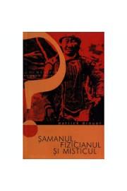 Samanul,fizicianul si misticul