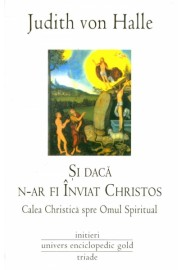 Si daca n-ar fi inviat Christos